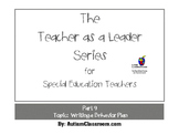 The Teacher as a Leader Series (Part 9: Writing a Behavior Intervention Plan)