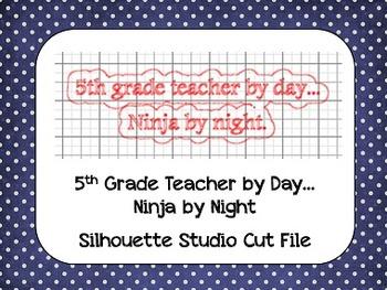 Teacher by Day, Ninja by Night {Silhouette Cut File}