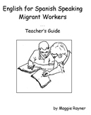 Teacher's Guide:  English for Spanish Speaking Migrant Workers