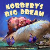 Teacher's Guide for Norbert's Big Dream by Lori Degman