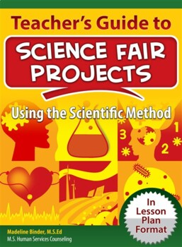 Teacher's Guide to Science Fair Projects (Using the Scientific Method)