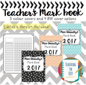 Teacher's Mark Book (Editable, Colour and BW)
