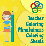 Teacher's Mindfulness Coloring Activity Work-Sheets/Workbo