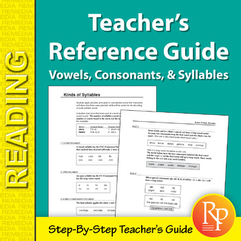 Teacher's Reference Guide: Vowels, Consonants, & Syllables