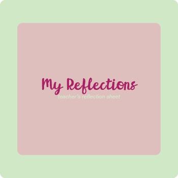 The Teacher's Reflection Sheet - Reflective Journal