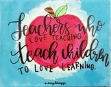 Teachers Who Love Teaching - Classroom Decor
