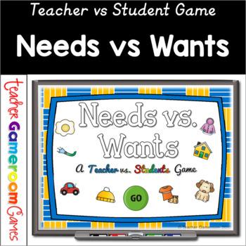 Teacher vs. Students - Needs vs. Wants Powerpoint Game