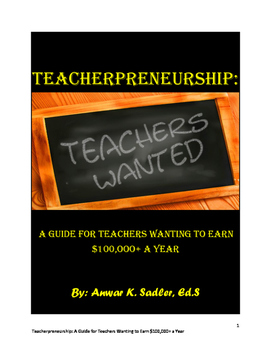 Teacherpreneurship: A Guide for Teachers Wanting to Earn $100,000+ (Preview)