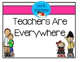 Teachers Are Everywhere