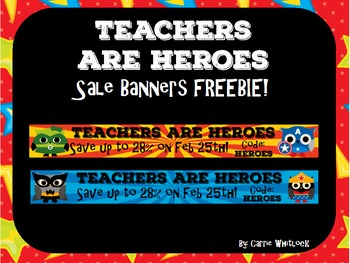 Teachers Are Heroes Sale Store Banners FREE!