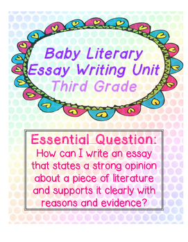 Teacher's College Baby Literary Essay Unit Supplements for 3rd Grade