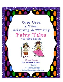 Teacher's College Writing Fairy Tales Unit Supplements for 3rd Grade