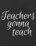 Teachers Gonna Teach poster