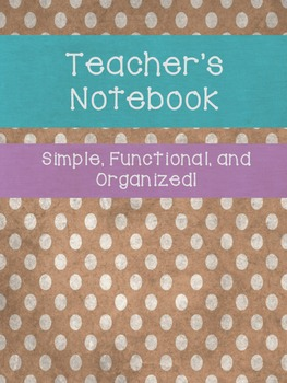 Teacher's Notebook - Simple, Functional, and Organized