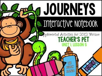 Teacher's Pet Unit 1, Lesson 5- Journeys Print & Go with Interactive Pages