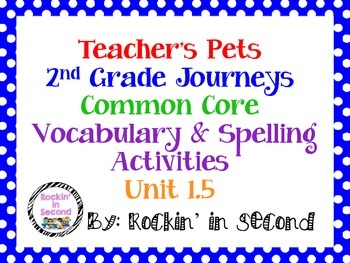 Journeys Teacher's Pet: Unit 1.5 Spelling & Vocabulary Activities