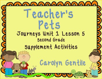 Teacher's Pets Journeys Unit 1 Lesson 5 Second Grade Supplement Activities