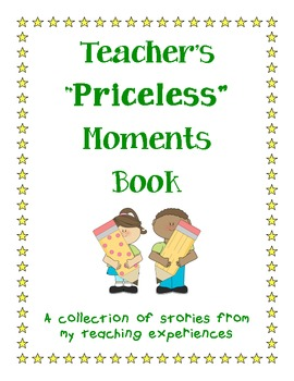 Teacher's Priceless Moments Book Cover