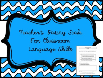 Teacher's Rating Scale for Classroom Language Skills