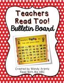 Teachers Read Too Bulletin Board Set