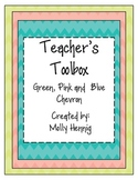 Teacher's Toolbox (Editable)- Green, Pink, Blue Chevron