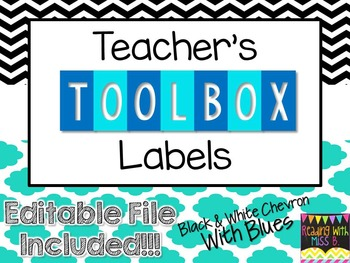 Teacher's Toolbox Labels - B&W Chevron W/ Blues {EDITABLE FILE INCLUDED!}