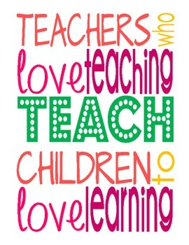 Teachers Who Love Teaching Teach Children to Love Learning - Motivational Poster