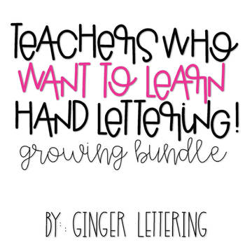 Teachers Who Want to Letter... THE GROWING BUNDLE!