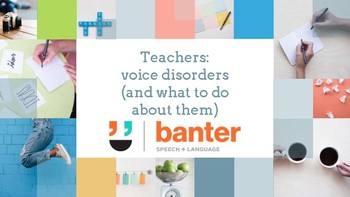 Teachers: voice disorders (and what to do about them)