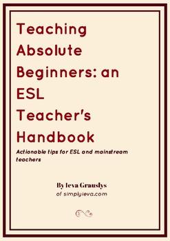 Teaching Absolute Beginners: an ESL Teacher's Handbook