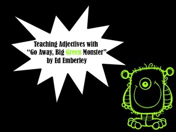 "Teaching Adjectives with ""Go Away, Big Green Monster"" by Ed Emberley"