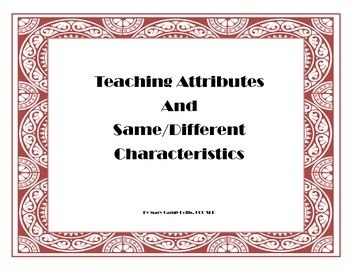 Teaching Attributes and Same/Different Characteristics