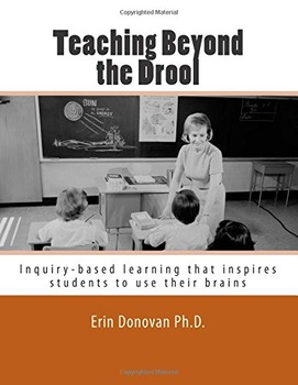 Teaching Beyond the Drool: Inquiry-Based Learning