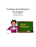 Teaching Book Reports?  DO IT RIGHT.