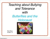 Bullying and Tolerance through Butterflies and the Holocaust