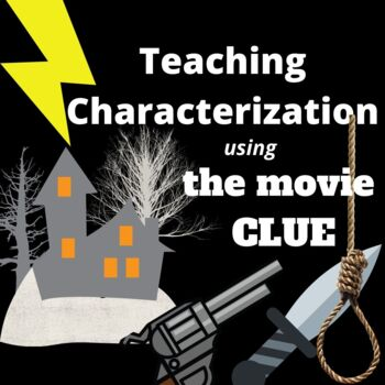 Teaching Characterization with the movie CLUE