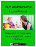 Teaching Children How To: Expand Phrases