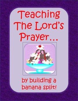 Teaching Children The Lord's Prayer by Building a Banana Split