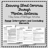 Teaching Commas Through Mentor Sentences: Interrupters and Concluding Elements
