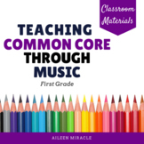Teaching Common Core through Music: First Grade