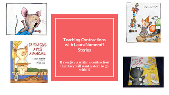 """Teaching Contractions with Laura Numeroff's """"If You Give A"""