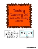 "Teaching ""Counting On"" (within 10)- Missing Addends"