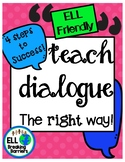 Teaching Dialogue, the Right Way! (ELL Friendly)