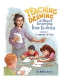 Teaching Drawing Without Knowing How to Draw - Lesson 1: Creativity & You