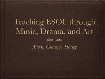 Teaching ESoL Through Music, Drama, & Art