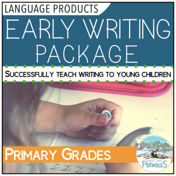 Teaching Early Writing Package - anchor charts, assessment, writing forms, goals