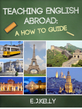 Teaching English Abroad...A how to guide