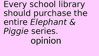 Teaching Fact and Opinion with the Elephant & Piggie Series