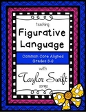 Teaching Figurative Language with Taylor Swift Songs - Grades 3-6