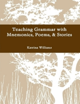 Teaching Grammar with Mnemonics, Poems, and Stories